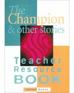The Champion and Other Stories Teacher Resource Book