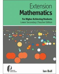 Extension Maths for Higher Achieving Students Lower Secondary Teacher Edition