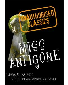 Miss Antigone: Unauthorised Classics