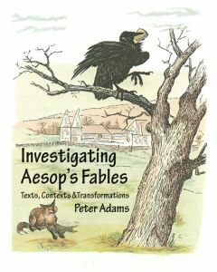 Investigating Aesop's Fables: Texts, Contexts and Transformations