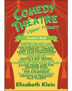 Comedy Theatre for Upper Primary Student Book