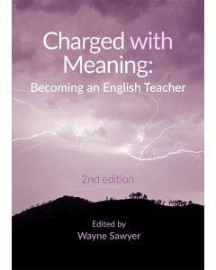 Charged with Meaning: Becoming an English Teacher 2nd Edition