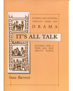 Drama It's all Talk: Speaking and Listening Through Games and Drama