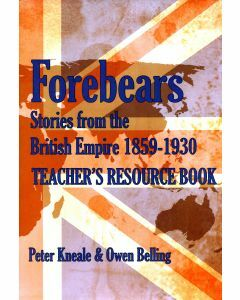 Forebears: Stories from the British Empire 1859 - 1930: Teacher's Resource Book