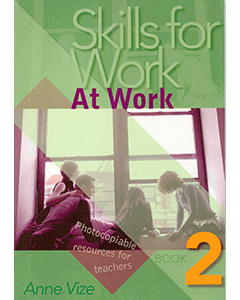 Skills for Work Book 2: At Work