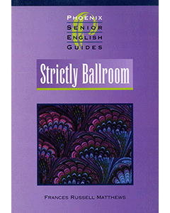 Strictly Ballroom Phoenix Senior English Guide