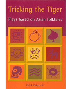 Tricking the Tiger: Plays Based on Asian Folk Tales
