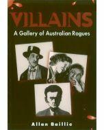 Villains: A Gallery of Australian Rogues