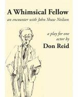 Whimsical Fellow: an encounter with John Shaw Neilson