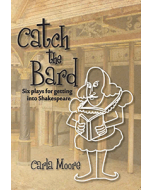 Catch the Bard: 6 Plays