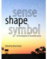 Sense Shape Symbol: An Investigation of Australian Poetry